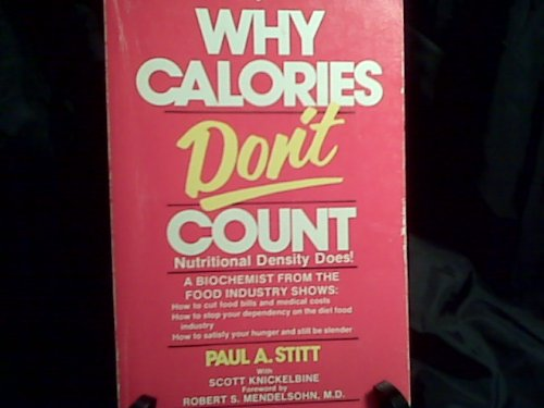 9780939956050: Why Calories Don't Count