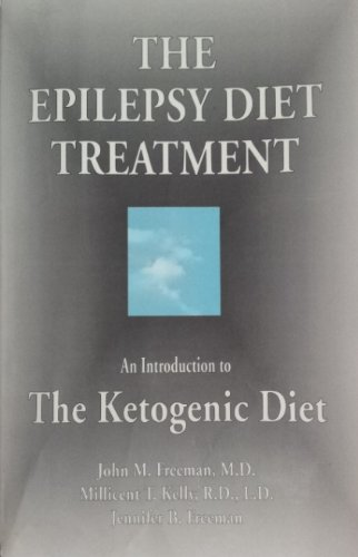 9780939957644: The Epilepsy Diet Treatment: : An Introduction to The Ketogenic Diet