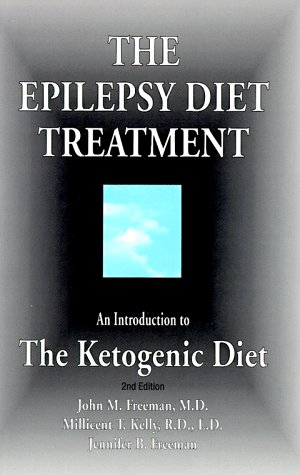 9780939957866: The Epilepsy Diet Treatment: An Introduction to the Ketogenic Diet