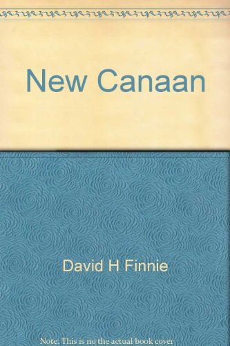 New Canaan: Texture of a community, 1950-2000: Finnie, David H (Ed.)