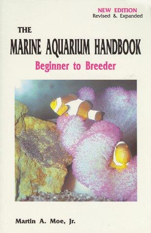 9780939960071: The Marine Aquarium Handbook: Beginner to Breeder