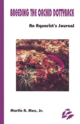 9780939960095: Breeding the Orchid Dottyback, Pseudochromis Fridmani: An Aquarist's Journal