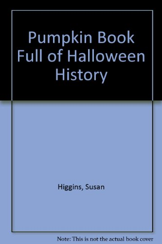 9780939973002: Pumpkin Book Full of Halloween History