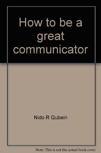 9780939975105: How to be a great communicator: The complete system for communicating effectively in business and in life