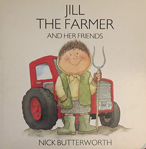 9780939979066: Jill the Farmer and Her Friends