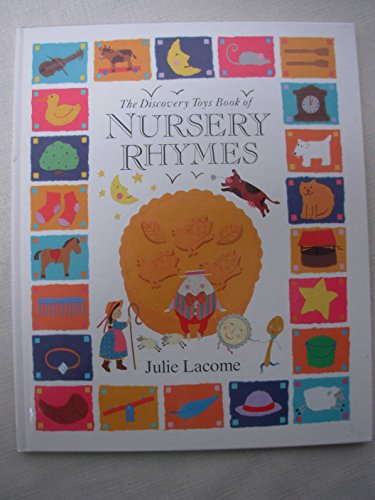The Discovery Toys Book of Nursery Rhymes: Lacome, Julie