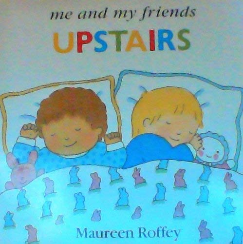Upstairs (Me and My Friends) (9780939979349) by Maureen Roffey