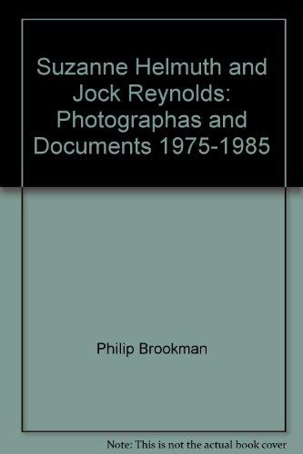 Suzanne Helmuth and Jock Reynolds: Photographas and Documents, 1975-1985