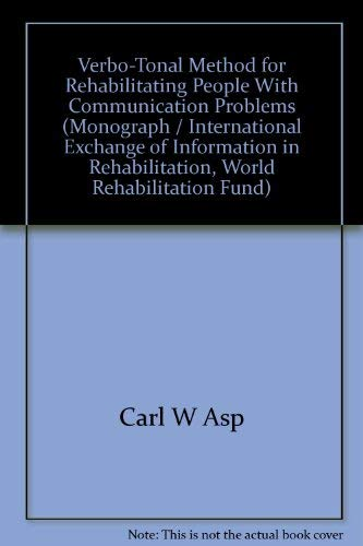 9780939986255: Verbo-tonal method for rehabilitating people with communication problems (Monograph / International Exchange of Information in Rehabilitation, World Rehabilitation Fund)