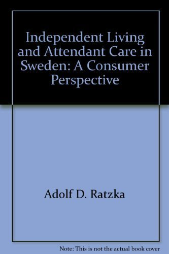 9780939986484: Independent Living and Attendant Care in Sweden: A Consumer Perspective (Monograph)