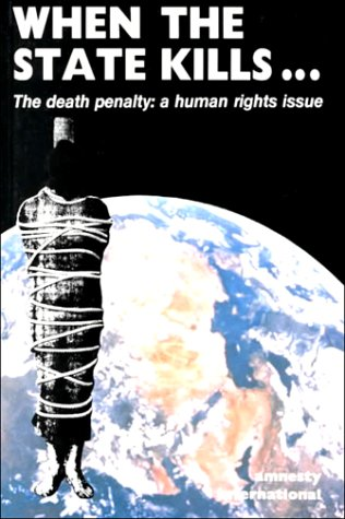 9780939994458: When the State Kills: The Death Penalty : A Human Rights Issue