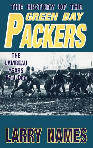 9780939995004: The History of the Green Bay Packers: The Lambeau Years, Book I