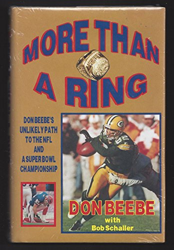 9780939995295: More than a ring: Don Beebe's unlikely path to the NFL and a Super Bowl championship