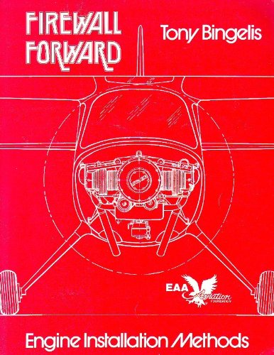 9780940000292: Firewall Forward: Engine Installation Methods (Tony Bingelis Series)