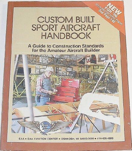 9780940000438: Custom Built Sport Aircraft Handbook: A Guide to Construction Standards for the Amateur Aircraft Builder