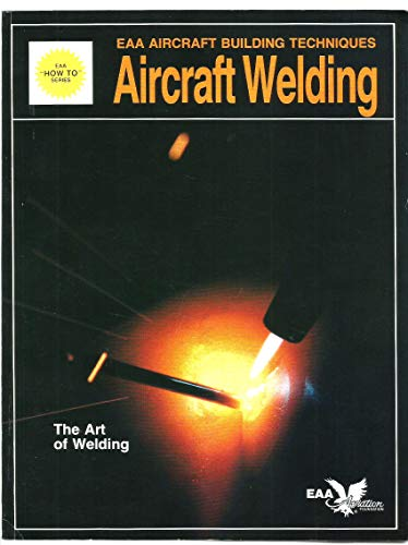 9780940000490: Aircraft Welding (How to Aircraft Building Series)
