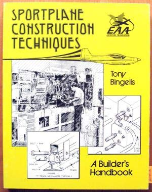 Sportplane Construction Techniques, a Builder's Handbook: Bingelis, Tony