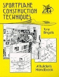 Sportplane Construction Techniques : A Builder's Handbook: Tony Bingelis