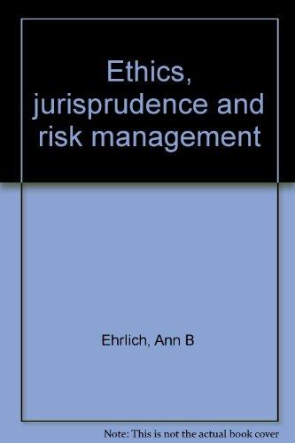 9780940012370: Ethics, jurisprudence and risk management