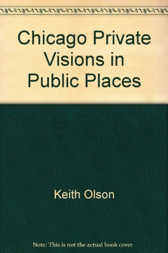 Chicago: Private Visions in Public Places
