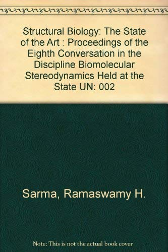 Structural Biology: The State of the Art: Sarma, Ramaswamy H.