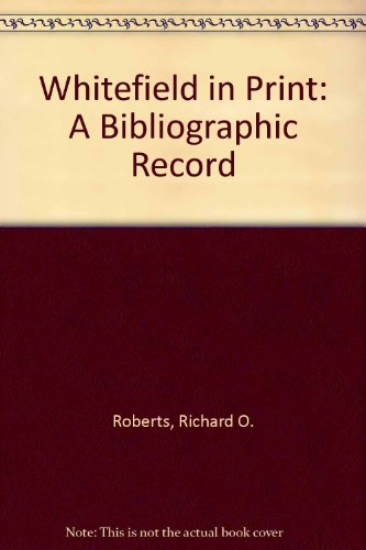 9780940033283: Whitefield in Print: A Bibliographic Record