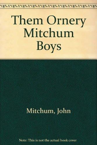 9780940064072: Them Ornery Mitchum Boys