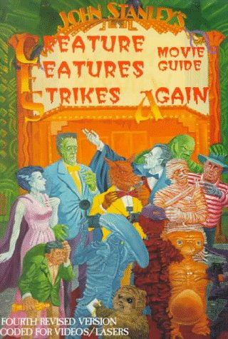 9780940064096: John Stanley's Creature Features Strikes Again Movie Guide