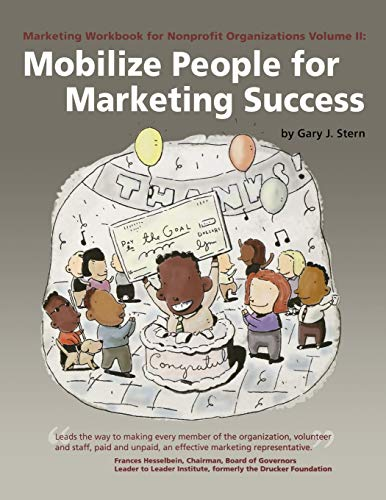9780940069107: Marketing Workbook for Nonprofit Organizations Volume 2: Mobilize People for Marketing Success