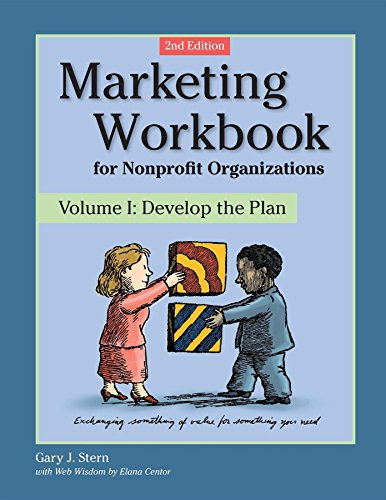 9780940069251: Marketing Workbook for Nonprofit Organizations Volume 1: Develop the Plan, 2nd Edition