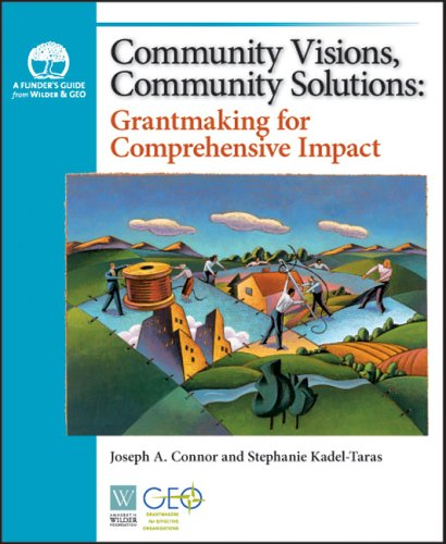 Community Visions, Community Solutions: Grantmaking for Comprehensive Impact: Joseph A. Connor