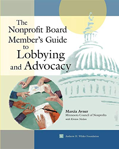 Nonprofit Board Member's Guide to Lobbying and: Avner, Marcia