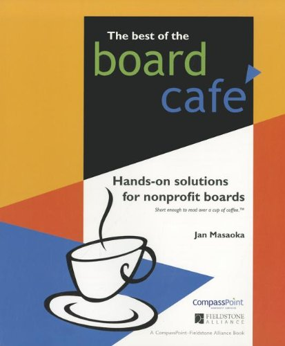 Best Of The Board Cafe Hands On Solutions for Nonprofit Boards
