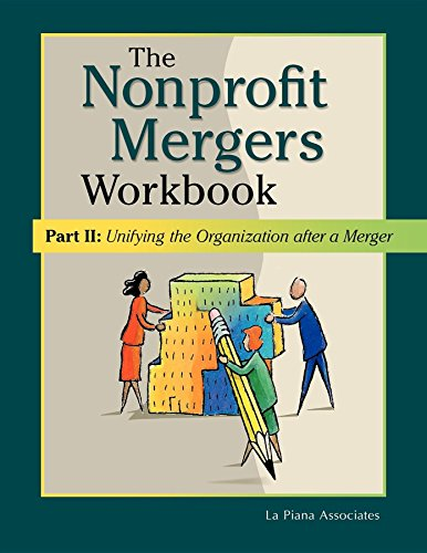 9780940069411: The Nonprofit Mergers Workbook Part II: Unifying the Organization after a Merger