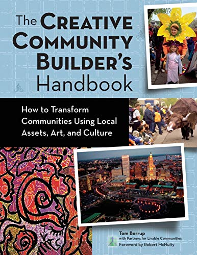 9780940069473: The Creative Community Builder's Handbook: How to Transform Communities Using Local Assets, Arts, and Culture