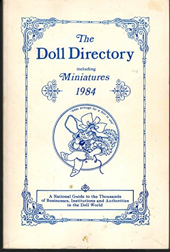 The Doll Directory: Including Miniatures, 1984: Lutz, Nancie Anne
