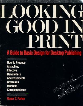 9780940087323: Looking Good in Print: A Guide to Basic Design for Desktop Publishing, Second Edition