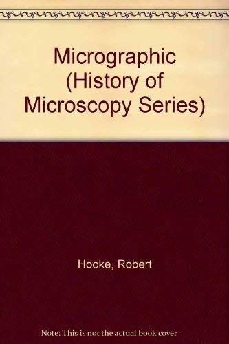 Micrographia (History of Microscopy Series): Robert Hooke