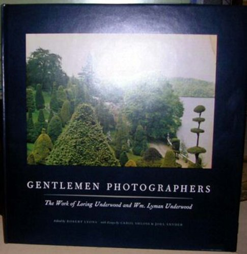 9780940097001: Gentlemen Photographers: The Work of Loring Underwood and Wm. Lyman Underwood