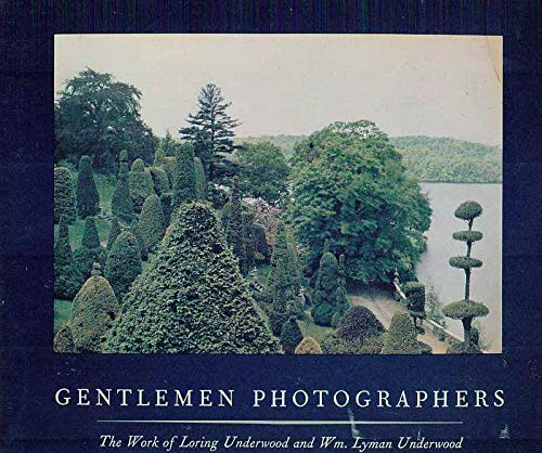 9780940097018: Gentlemen Photographers: The Work of Loring Underwood and Wm. Lyman Underwood