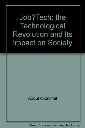 Job?Tech: the Technological Revolution and Its Impact on Society (9780940103054) by Abdul Alkalimat; Doug Gills; Kate Williams