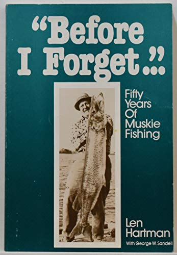 9780940107045: Before I Forget: Fifty Years of Muskie Fishing