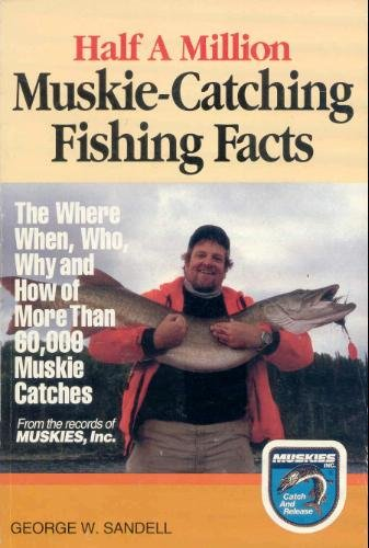 9780940107076: Half a Million Muskie-Catching Fishing Facts: From the Records of Muskies Inc.