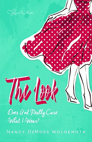 9780940110434: The Look: Does God Really Care What I Wear?