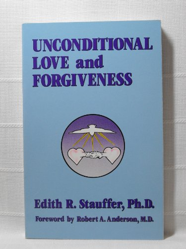 9780940111035: Unconditional Love and Forgiveness