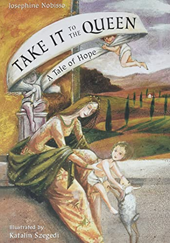 Take It to the Queen: A Tale of Hope: Nobisso, Josephine