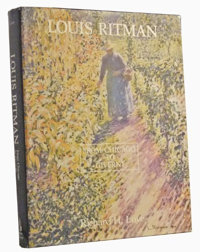 9780940114289: Louis Ritman, from Chicago to Giverny: How Louis Ritman Was Influenced by Lawton Parker and Other Midwestern Impressionists