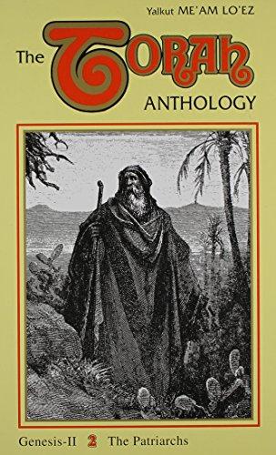 Torah Anthology: Patriarchs, From Abraham Until Jacob (Me'Am Lo'Ez Series): Yaakov Culi