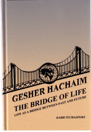 Gesher Hachaim (the Bridge of Life): Rabbi Tucazinsky
