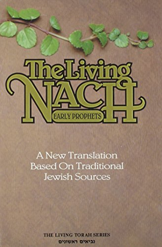9780940118294: The Living Nach: Vol. 1- Early Prophets